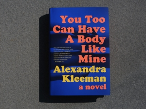 You Too Can Have a Body Like Mine by Alexandra Kleema