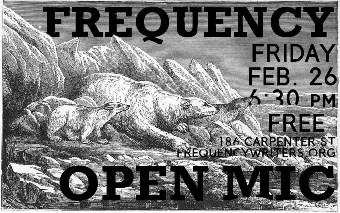 Frequency Open Mic Friday February 26, 6:30 PM at 186 Carptenter Street